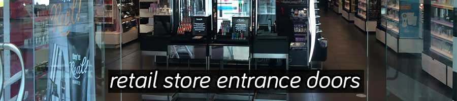 Retail store entrance doors